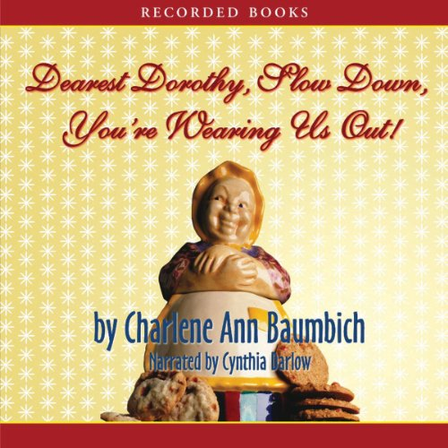 Dearest Dorothy, Slow Down, You're Wearing Us Out! audiobook cover art