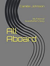 All Aboard: My Paternal Grandfather's Story