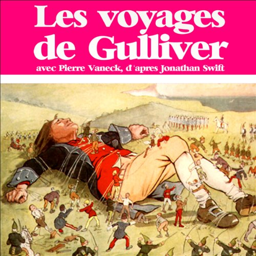 Les voyages de Gulliver                   By:                                                                                                                                 Jonathan Swift                               Narrated by:                                                                                                                                 Pierre Vaneck                      Length: 28 mins     Not rated yet     Overall 0.0