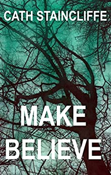Make Believe by [Cath Staincliffe]