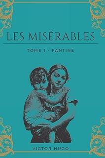 Les Misérables Tome 1 - Fantine: de Victor HUGO, 1862, avec biographie complète de l'auteur.