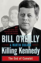 Killing Kennedy: The End of Camelot (Bill O'Reilly's Killing Series)