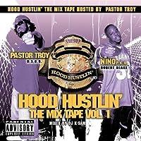Hood Hustlin: Mix Tape 1 by Pastor Troy & Nino