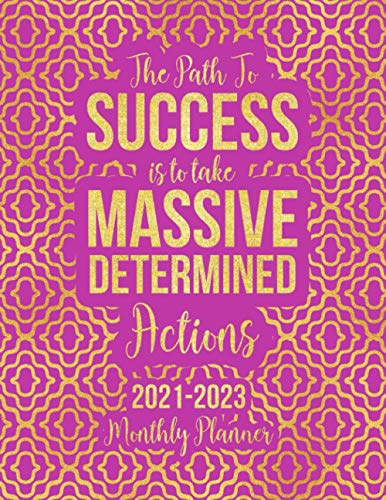 2021 - 2023 Three Year Monthly Planner: The path to success is to take massive, determined actions. 3 Year Monthly Planner from January 2021 to ... Holidays Schedule Organizer Agenda Notebook