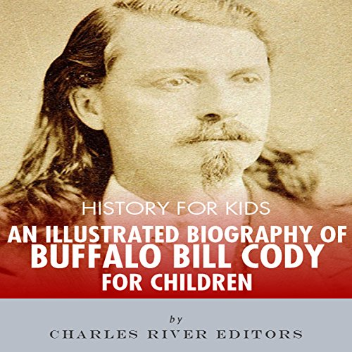 Biography Book Covers: History For Kids: A Biography Of Buffalo Bill Cody For