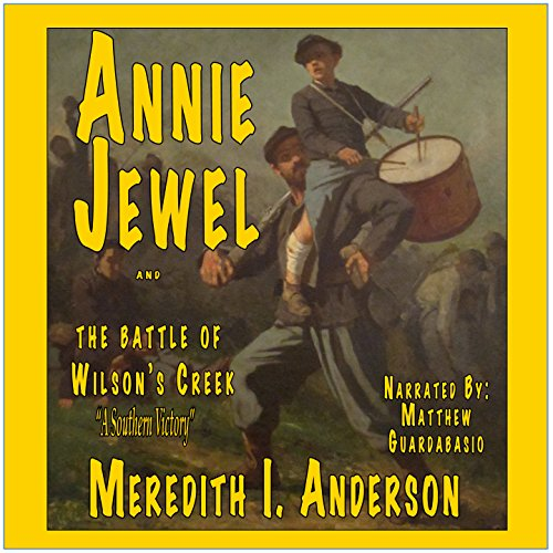 Annie Jewel and the Battle of Wilson's Creek audiobook cover art