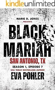 Black Mariah: San Antonio, Texas (Black Mariah Series, Season 1 Book 7)