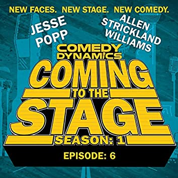 Coming to the Stage: Episode 6