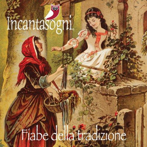 Fiabe della tradizione [Traditional Tales]                   By:                                                                                                                                 Evelina Gialloreto                               Narrated by:                                                                                                                                 Tiziana Grimaldi,                                                                                        Evelina Gialloreto,                                                                                        Andrea Mercuri                      Length: 43 mins     Not rated yet     Overall 0.0