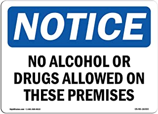 OSHA Notice Signs - Notice No Alcohol Or Drugs Allowed On These Sign   Extremely Durable Made in The USA Signs or Heavy Duty Vinyl Label   Protect Your Warehouse & Business