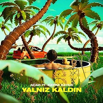 Yalnız Kaldın (feat. Kayra Kayan)