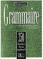 Exercons-nous: 350 Exercices De Grammaire - Livre De L'eleve Niveau Superieur II