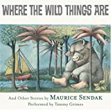 Where the Wild Things Are CD: In the Night Kitchen,Outside Over There, Nutshell Library,Sign on Rosie's Door, Very Far Away By Maurice Sendak(A)/Tammy Grimes(N) [Audiobook]