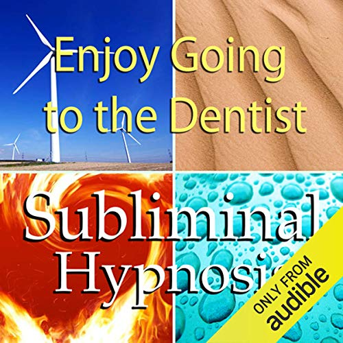 Enjoy Going to the Dentist with Subliminal Affirmations audiobook cover art
