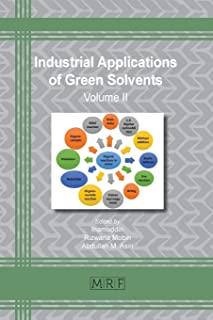 Industrial Applications of Green Solvents: Volume II (Materials Research Foundations)