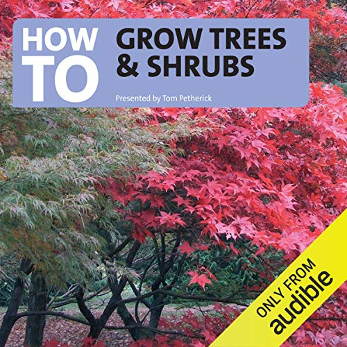 How to Grow Trees and Shrubs audiobook cover art
