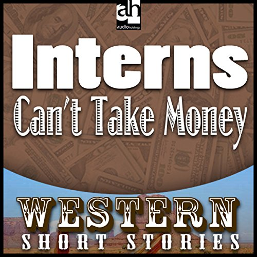 Interns Can't Take Money audiobook cover art