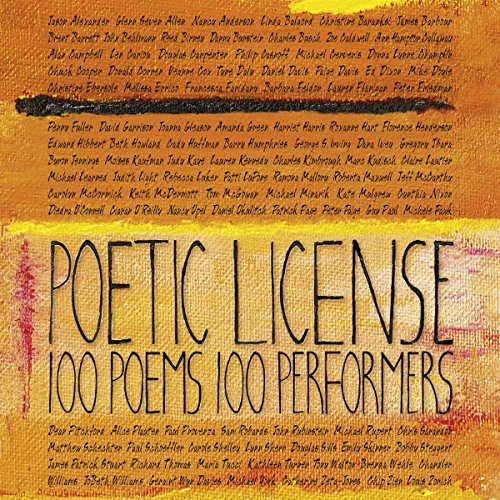 Poetic License     100 Poems – 100 Performers              By:                                                                                                                                 Emily Dickinson,                                                                                        e. e. cummings,                                                                                        William Wordsworth,                   and others                          Narrated by:                                                                                                                                 Jason Alexander,                                                                                        Christine Baranski,                                                                                        Charles Busch,                   and others                 Length: 3 hrs and 1 min     5 ratings     Overall 4.6