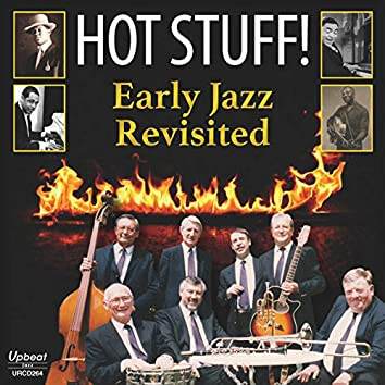 Hot Stuff! - Early Jazz Revisited