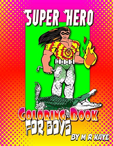 Super Hero Coloring Book of Boys: 68 Pages Of Coloring, Doodle And Journal Prompt Stories: Volume 1 (Doodle, Sketch and Journal Books for Boys)