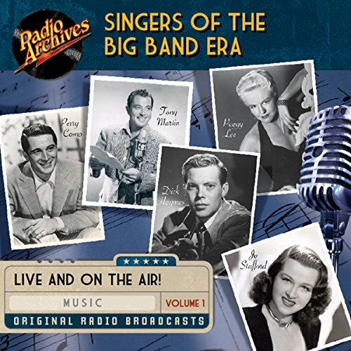 Singers of the Big Band Era, Volume 1                   De :                                                                                                                                 multiple radio networks                               Lu par :                                                                                                                                 Peggy Lee,                                                                                        Benny Goodman,                                                                                        Perry Como,                   and others                 Durée : 5 h et 53 min     Pas de notations     Global 0,0