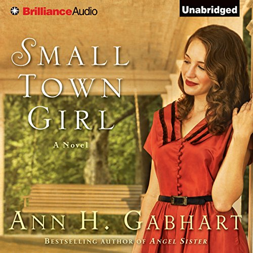 Small Town Girl     A Novel              By:                                                                                                                                 Ann H. Gabhart                               Narrated by:                                                                                                                                 Cristina Panfilio                      Length: 13 hrs and 12 mins     12 ratings     Overall 4.5