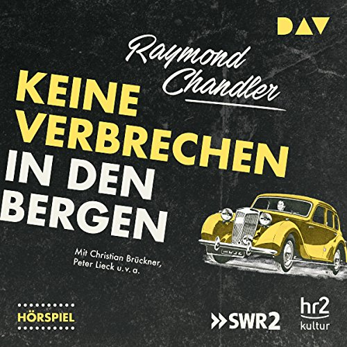 Keine Verbrechen in den Bergen                   Autor:                                                                                                                                 Raymond Chandler                               Sprecher:                                                                                                                                 Christian Brückner,                                                                                        Peter Lieck                      Spieldauer: 59 Min.     5 Bewertungen     Gesamt 3,8
