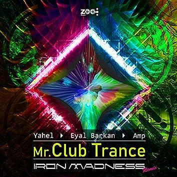 Mr. Club Trance (Iron Madness Remix)