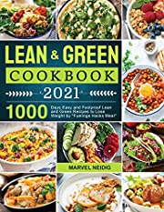 Lean and Green Cookbook 2021: 1000 Days Easy and Foolproof Lean and Green Recipes to Lose Weight by