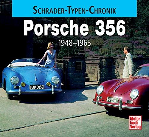 Porsche 356: 1948 - 1965 (Schrader-Typen-Chronik)