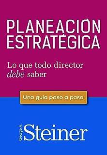 Planeación estratégica. Lo que el director debe saber. Una