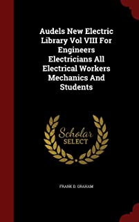 Audels New Electric Library Vol VIII For Engineers Electricians All Electrical Workers Mechanics And Students