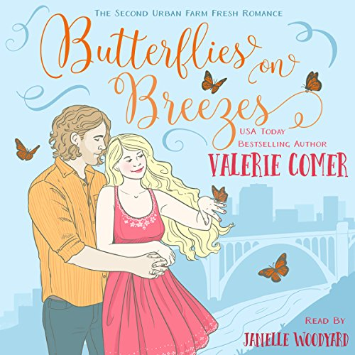 Butterflies on Breezes     Urban Farm Fresh Romance, Book 2              By:                                                                                                                                 Valerie Comer                               Narrated by:                                                                                                                                 Janelle Woodyard                      Length: 6 hrs and 23 mins     5 ratings     Overall 4.4
