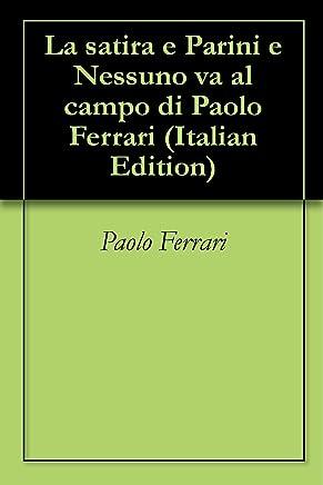 La satira e Parini e Nessuno va al campo di Paolo Ferrari