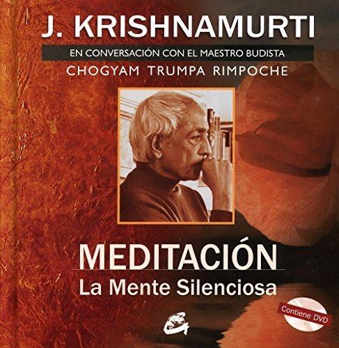 Meditacion: La mente silenciosa. En conversacion con el maestro budista Chogyam Trumpa. Libro + DVD (Spanish Edition) by Jiddu Krishnamurti (2009-10-01)