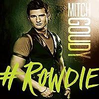 #Rowdie