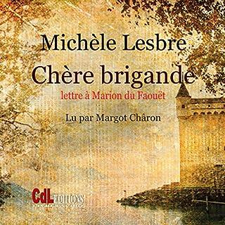 Couverture de Chère brigande : Lettre à Marion du Faouët