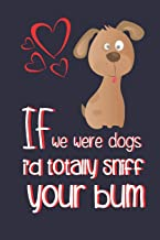 If We Were Dogs: Hilarious Funny Valentines Day Gifts for Her: Blue Paperback Notebook