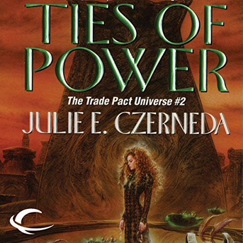 Ties of Power Audiobook By Julie E. Czerneda cover art