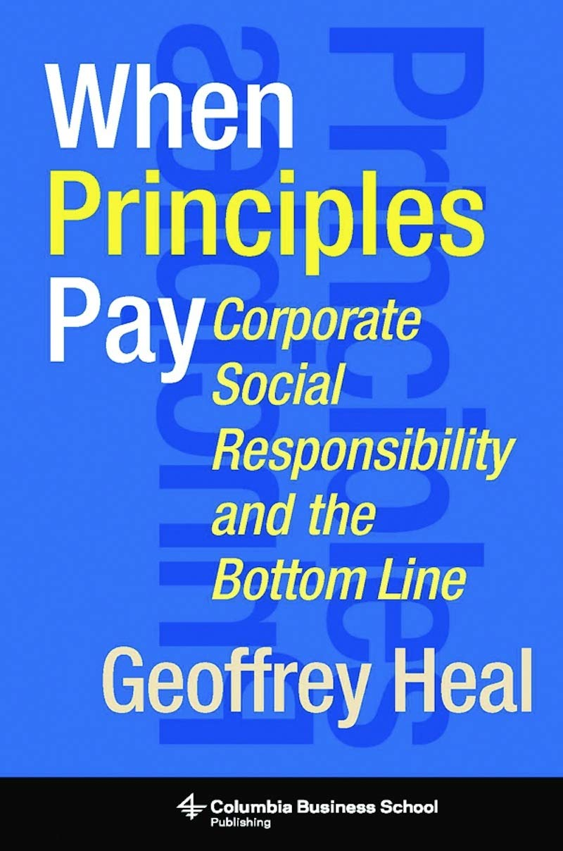 When Principles Pay: Corporate Social Responsibility and the Bottom Line (Columbia Business School Publishing)