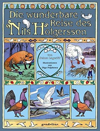 Die wunderbare Reise des Nils Holgersson: Erlebe den Bilderbuchklassiker zum Vorlesen für Kinder ab 4 Jahren