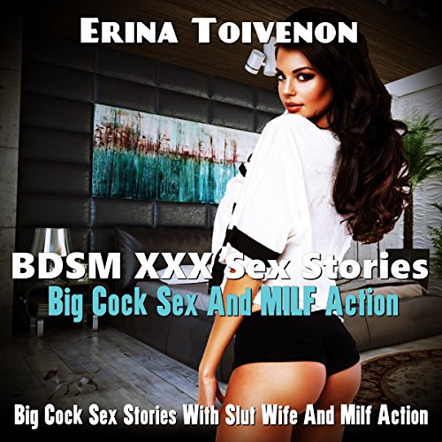 BDSM XXX Sex Stories Big Cock Sex And MILF Action  cover art