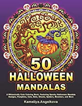 50 HALLOWEEN MANDALAS: A Whimsically Cute Coloring Book, Featuring Spooky Halloween Mandala Designs, Pumpkins, Cats, Bats, Ghosts, Spiders, Monsters, and More