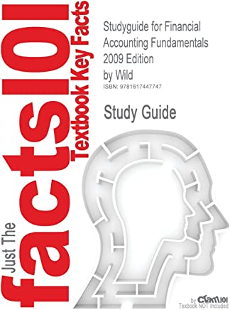 Outlines & Highlights for Financial Accounting Fundamentals 2009 Edition by Wild, John