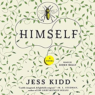 Himself     A Novel              By:                                                                                                                                 Jess Kidd                               Narrated by:                                                                                                                                 Aiden Kelly                      Length: 9 hrs and 48 mins     619 ratings     Overall 4.3