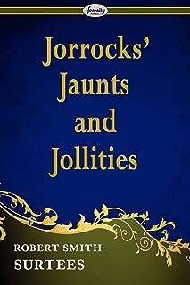 Jorrocks' Jaunts and Jollities