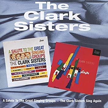 A Salute to Great Singing Groups / The Clark Sisters Sing Again