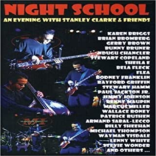 Night School: An Evening With Stanley Clarke & Friends