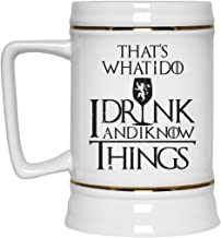 Game of Thrones Beer Mug Thats What I do I Drink and I Know Things Beer Stein 22 oz White Ceramic Beer Cup Tyrion Lannister Perfect Gift for any GOT Game of Thrones Fan
