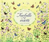 Insetti e farfalle. Libri con trasferibili. Ediz. illustrata